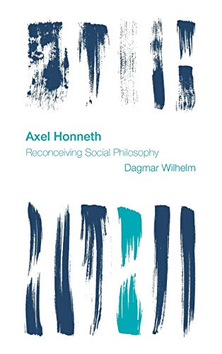 9781783486397: Axel Honneth: Reconceiving Social Philosophy (Reframing the Boundaries: Thinking the Political)