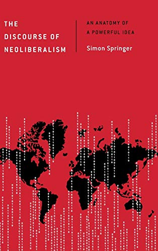 9781783486519: The Discourse of Neoliberalism: An Anatomy of a Powerful Idea (Discourse, Power and Society)