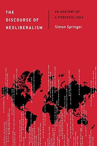 9781783486526: The Discourse of Neoliberalism: An Anatomy of a Powerful Idea (Discourse, Power and Society)