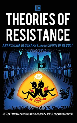 9781783486663: Theories of Resistance: Anarchism, Geography, and the Spirit of Revolt (Transforming Capitalism)