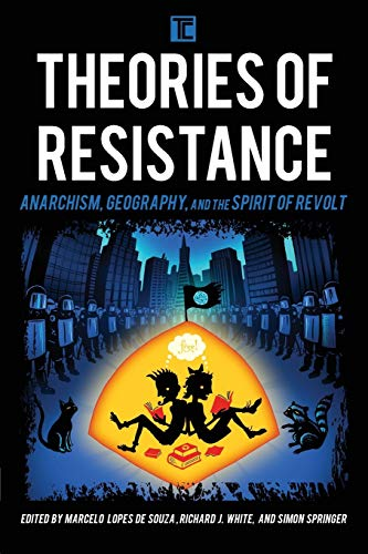 9781783486670: Theories of Resistance: Anarchism, Geography, and the Spirit of Revolt (Transforming Capitalism)
