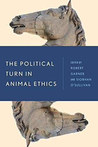 9781783487257: The Political Turn in Animal Ethics