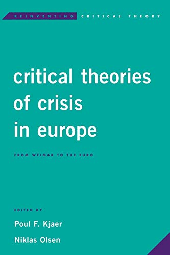 Critical Theories of Crisis in Europe (Reinventing Critical Theory) (Paperback)