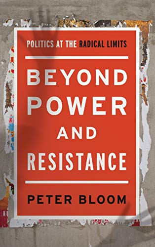 9781783487530: Beyond Power and Resistance: Politics at the Radical Limits