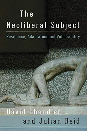 9781783487721: The Neoliberal Subject: Resilience, Adaptation and Vulnerability