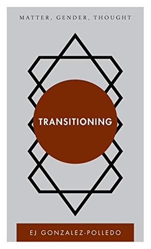 9781783488445: Transitioning: Matter, Gender, Thought (Disruptions)