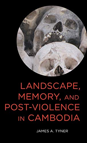 9781783489145: Landscape, Memory, and Post-Violence in Cambodia