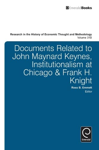 9781783500604: Documents Related to John Maynard Keynes, Institutionalism at Chicago & Frank H. Knight (part B) (Research in the History of Economic Thought and Methodology)