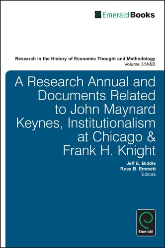 A Research Annual and Documents Related to John Maynard Keynes, Institutionalism at Chicago Frank H...