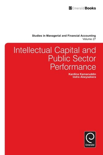 Intellectual Capital and Public Sector Performance (Studies in Managerial and Financial Accounting)...