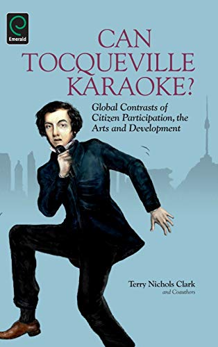 Can Tocqueville Karaoke?: Global Contrasts of Citizen Participation, the Arts and Development: 11 (...