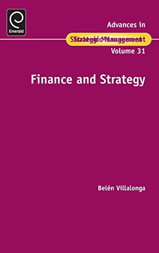 9781783504930: Finance and Strategy (Advances in Strategic Management)