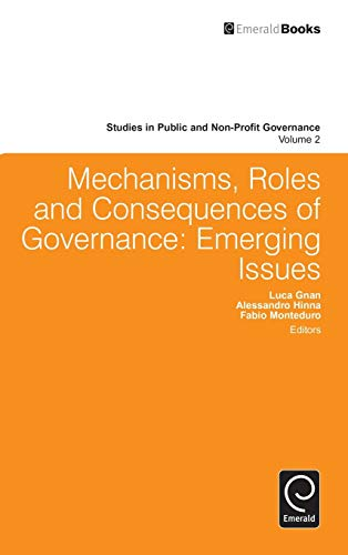 Mechanisms, Roles, and Consequences of Governance: Emerging (Studies in Public and Non-Profit ...
