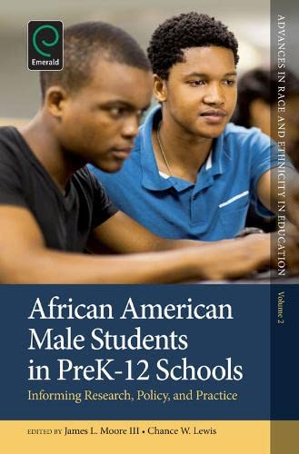 9781783507832: African American Male Students in PreK-12 Schools: Informing Research, Policy, and Practice (Advances in Race and Ethnicity in Education)