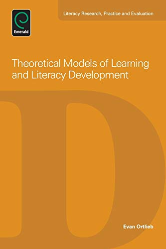 Theoretical Models of Learning and Literacy Development (Literacy Research, Practice and Evaluation...
