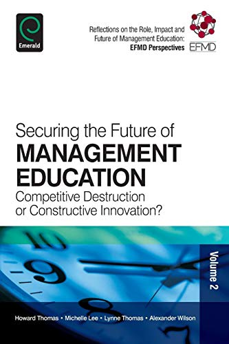 Securing the Future of Management Education: Competitive: Howard Thomas, Michelle