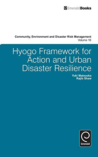 Hyogo Framework for Action and Urban Disaster Resilience: 16 (Community, Environment and Disaster ...
