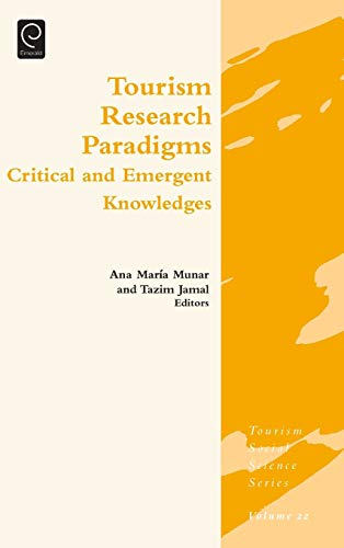 9781783509294: Tourism Research Paradigms: Critical and Emergent Knowledges (Tourism Social Science Series)