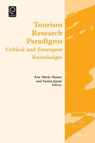 9781783509300: Tourism Research Paradigms (Tourism Social Science Series)