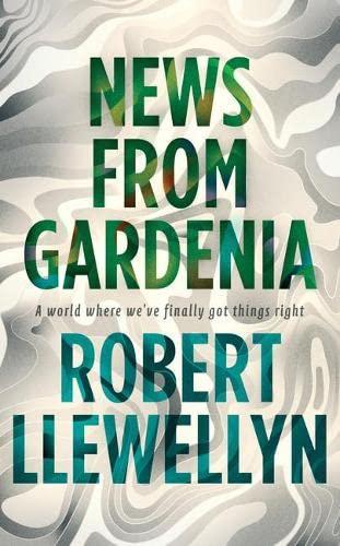 News from Gardenia: Llewellyn, Robert