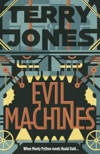 Evil Machines: Jones, Terry