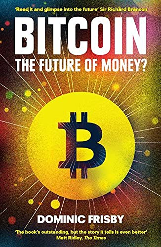 Bitcoin: The Future of Money? (Paperback): Dominic Frisby