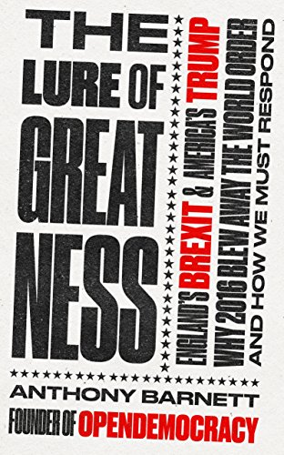 9781783524532: The Lure of Greatness: England's Brexit and America's Trump