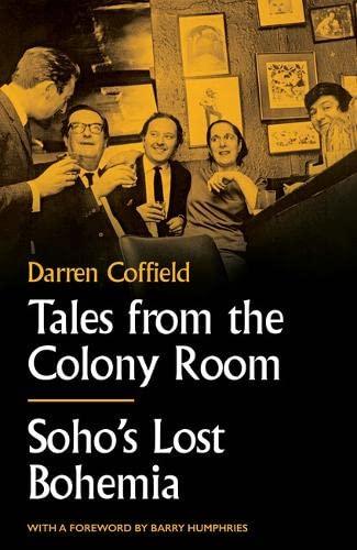 9781783528165: Tales from the Colony Room: Soho's Lost Bohemia