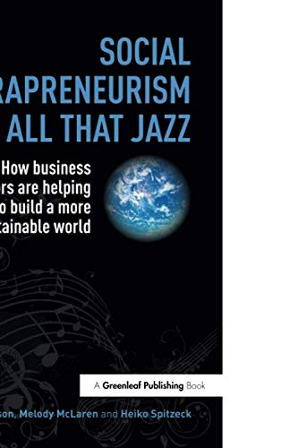 Social Intrapreneurism and All That Jazz: How Business Innovators Are Helping to Build a More ...