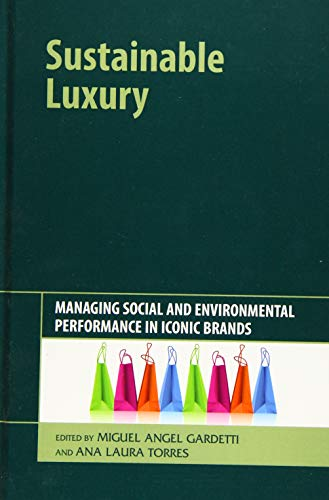 Sustainable Luxury: Managing Social and Environmental Performance in Iconic Brands: Masaru Yarime