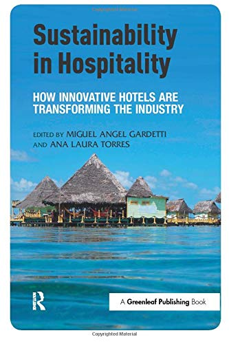 9781783531998: Sustainability in Hospitality: How Innovative Hotels are Transforming the Industry