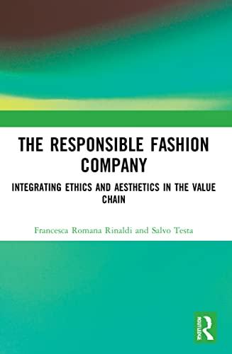 The Responsible Fashion Company. Integrating ethics and: Francesca Romana Rinaldi