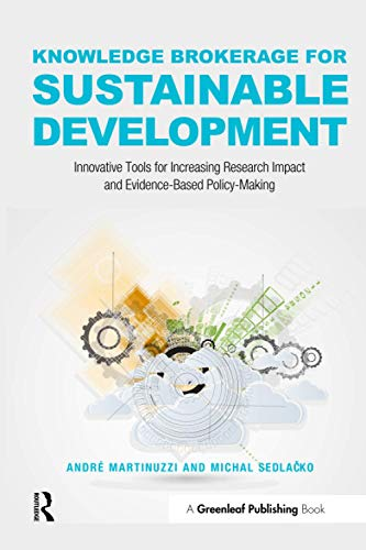 9781783532544: Knowledge Brokerage for Sustainable Development: Innovative Tools for Increasing Research Impact and Evidence-Based Policy-Making
