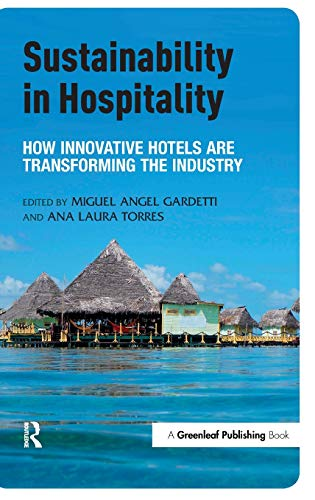 9781783532643: Sustainability in Hospitality: How Innovative Hotels are Transforming the Industry