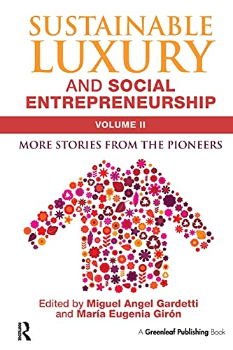9781783533565: Sustainable Luxury and Social Entrepreneurship Volume II: More Stories from the Pioneers: 2