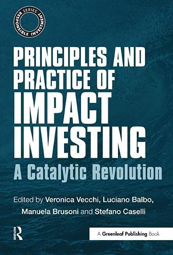 9781783534036: Principles and Practice of Impact Investing: A Catalytic Revolution (The Responsible Investment Series)