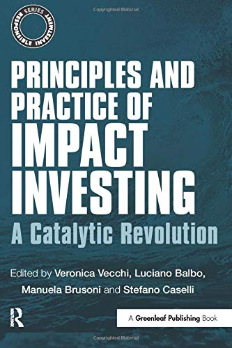 9781783534043: Principles and Practice of Impact Investing: A Catalytic Revolution (Responsible Investment)