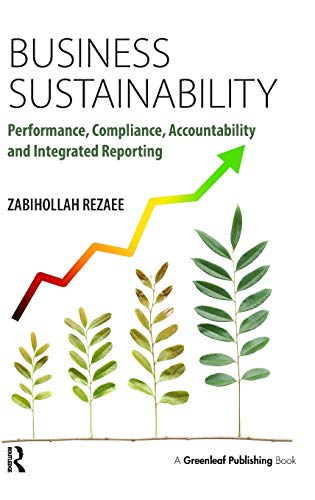 Business Sustainability: Performance, Compliance, Accountability and Integrated Reporting: ...
