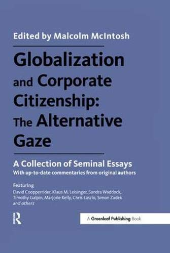 Globalization and Corporate Citizenship: The Alternative Gaze: A Collection of Seminal Essays
