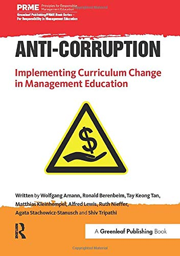 9781783535101: Anti-Corruption: Implementing Curriculum Change in Management Education (The Principles for Responsible Management Education Series)