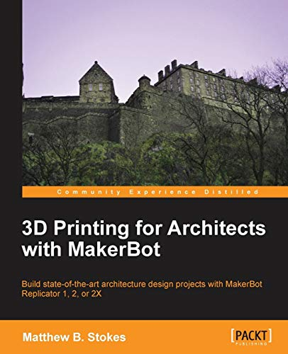 9781783550753: 3D Printing for Architects with MakerBot