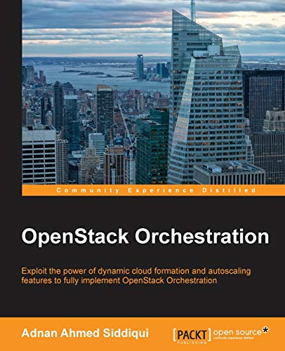 OpenStack Orchestration (Paperback): Adnan Ahmed Siddiqui