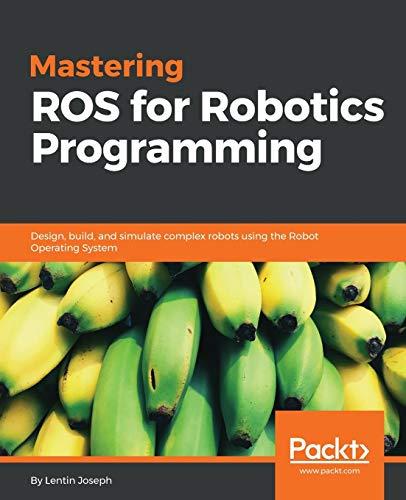 9781783551798: Mastering ROS for Robotics Programming