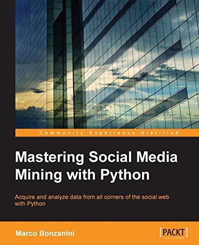 9781783552016: Mastering Social Media Mining with Python