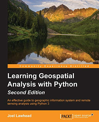 9781783552429: Learning Geospatial Analysis with Python - Second Edition