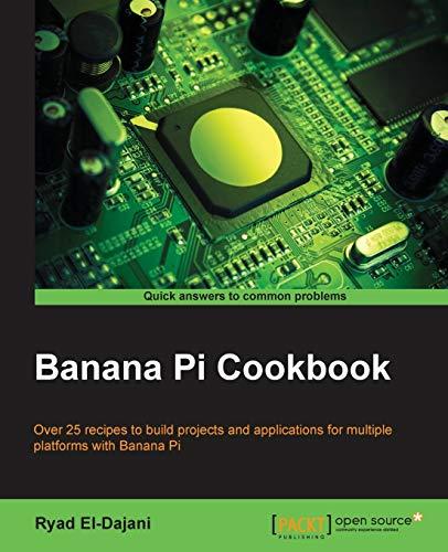 9781783552443: Banana Pi Cookbook