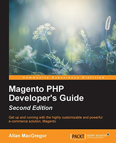 9781783554195: Magento PHP Developer's Guide - Second Edition
