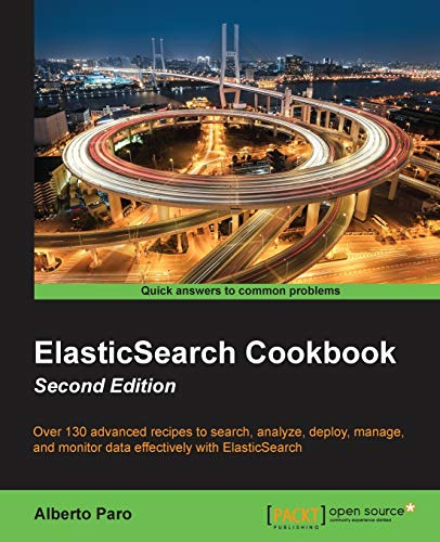 ElasticSearch Cookbook, Second Edition: Paro, Alberto