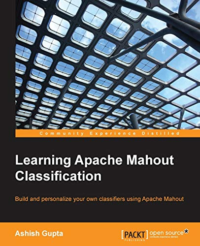 9781783554959: Learning Apache Mahout Classification