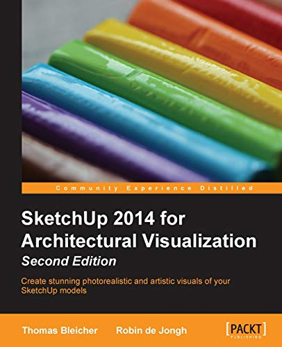 9781783558414: SketchUp 2014 for Architectural Visualization Second Edition
